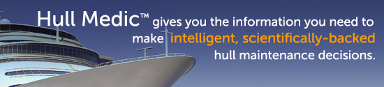 Hull Medic™ gives you the information you need to make  intelligent, scientifically-backed hull maintenance decisions.